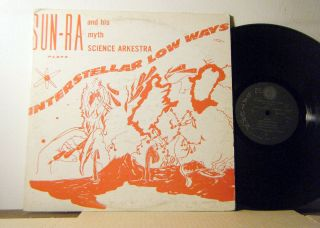 Sun Ra Arkestra Lp Interstellar Low Ways 1967 El Saturn Rare