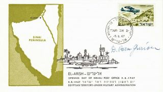 David Ben - Gurion.  Rare Signed 1967 Opening Of El - Arish Israeli Post Office Cover
