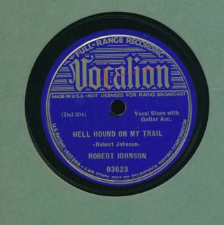 Robert Johnson Vocalion 03623 V,  /e Blues Hell Hound On My Trail B/w From Four