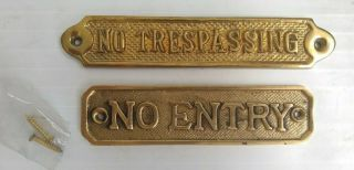 Two Solid Brass Signs: No Trespassing And No Entry