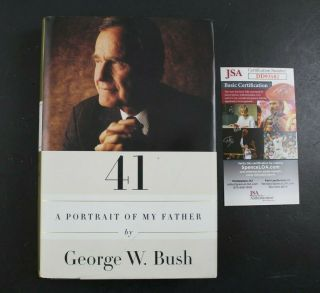 41 A Portrait Of My Father George W.  Bush Signed,  Autographed Hc Jsa Cert 190