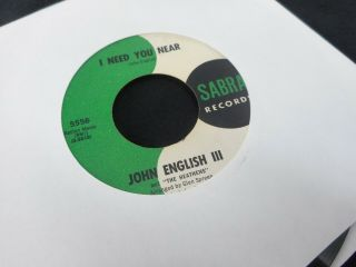 John English Iii And Heathens / I Need You Near & Some People / Sabra Garage 45