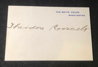 Theodore Roosevelt Signed Official White House Card Teddy Autograph