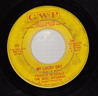 Hear Soul Funk 45 Frankie Newsom & The Soul Invaders My Lucky Day On Gwp