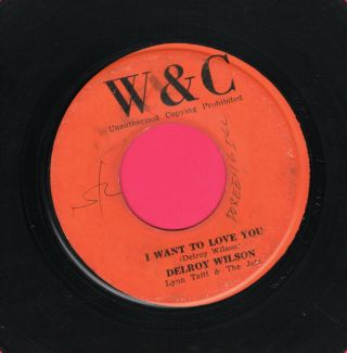Delroy Wilson (rare W&c Reggae 45) I Want To Love You/once Upon A Time Hear