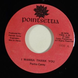 "Portia Carey "" I Wanna Thank You "" Modern Soul Disco 45 Pointsettia Mp3"