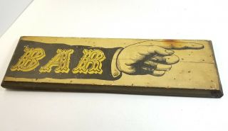 "Vintage 18 "" X6 "" Wood Bar Tavern Restaurant Or Man Cave Trade Sign.  Pointing Hand."