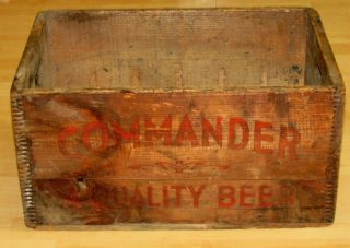 Rare Antique Pre - Prohibition Commander Quality Beer Wood Crate Advertisitng