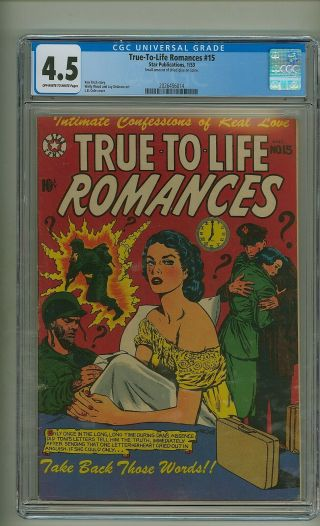 True - To - Life Romances 15 (cgc 4.  5) Ow/w Pgs; Wally Wood - A; L.  B.  Cole - C (c 24906)