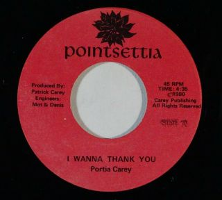 Modern Soul/boogie 45 Portia Carey I Wanna Thank You On Poinsettia Nm