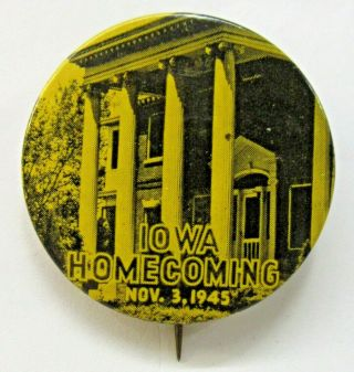 "1945 University Of Iowa Homecoming Football 1.  75 "" Pinback Button ^"
