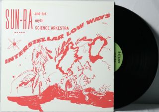 Sun Ra And His Astro Infinity Arkestra ‎– Interstellar Low Ways - Lp - Mono - Re