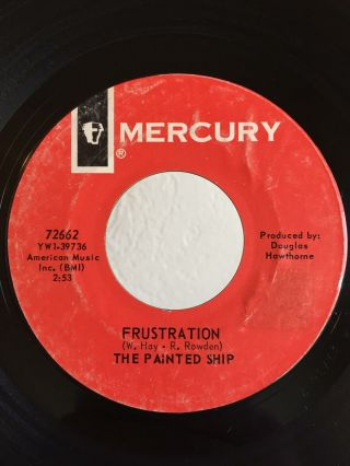 Garage Promo 45 The Painted Ship Frustration On Mercury Hear