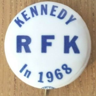 Kennedy Rfk In 1968 - Scarce Robert Kennedy Campaign Button From 1968