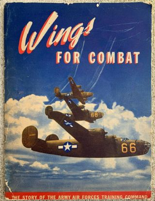 Wings For Combat The Story Of The Army Air Forces Training Command 1943 Ullman