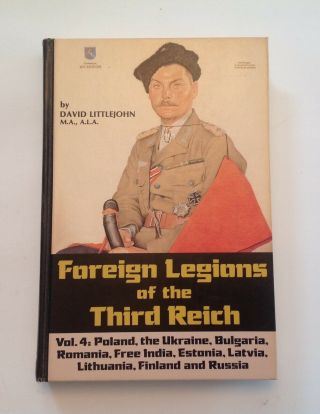 Foreign Legions Of The Third Reich,  Vol.  4,  1st Edition By David Littlejohn