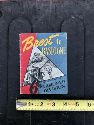Ww2 Wwii Small Unit History 6th Armored Division Brest To Bastogne