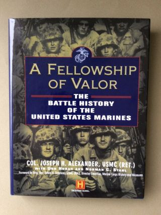 """Wwii """"fellowship Of Valor"""" Usmc Battle History Signed By Col Joseph H.  Alexander"""