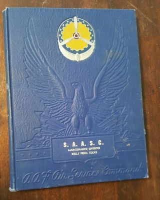 Ww2 Us Army Air Forces Kelly Field Maintenance Division Saasc Book Annual