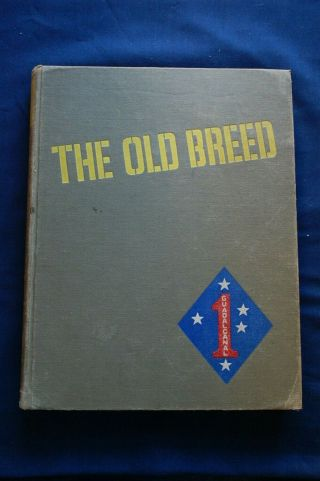 The Old Breed; A History Of The First Marine Division In World War Ii,  1st Ed