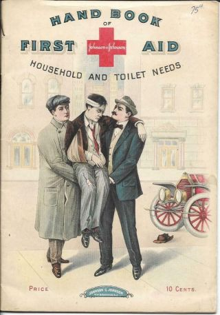 Hand Book Of First Aid Household And Toilet Needs - Johnson & Johnson 1911